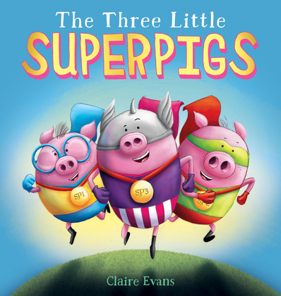 Three Little Superpigs, The