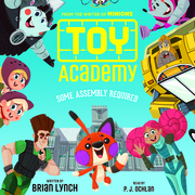 Toy Academy, Book #1: Some Assembly Required