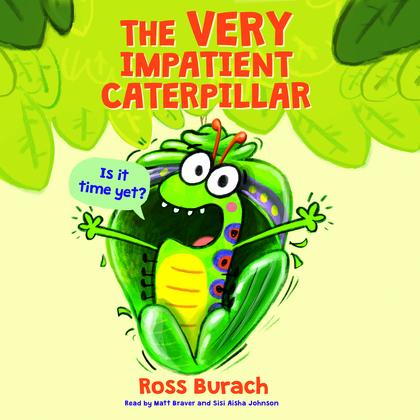 Very Impatient Caterpillar, The