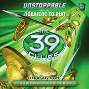 39 Clues, The: Unstoppable, Book 1: Nowhere to Run