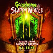Goosebumps SlappyWorld #5: Escape from Shudder Mansion