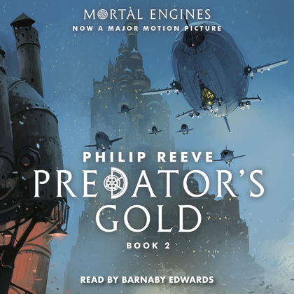 Predator's Gold: Book 2 of Mortal Engines