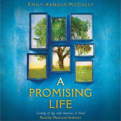 Promising Life, A: Coming of Age with America, A Novel