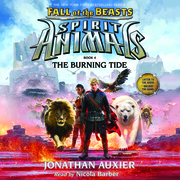 Spirit Animals: Fall of the Beasts, Book #4: The Burning Tide