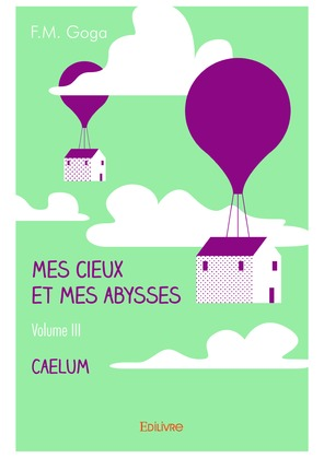 Mes cieux et mes abysses - Volume III