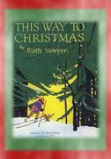THIS WAY TO CHRISTMAS - Stories for when you're snowed in at Christmas