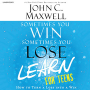 Sometimes You Win--Sometimes You Learn for Teens