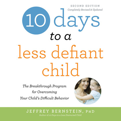 10 Days to a Less Defiant Child, second edition