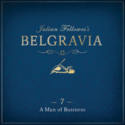 Julian Fellowes's Belgravia Episode 7