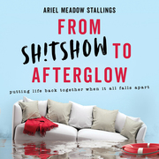From Sh!tshow to Afterglow