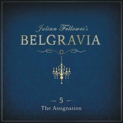 Julian Fellowes's Belgravia Episode 5