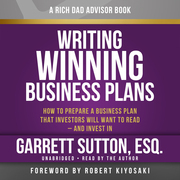 Rich Dad Advisors: Writing Winning Business Plans