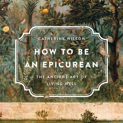 How to Be an Epicurean