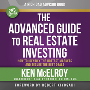 Rich Dad Advisors: The Advanced Guide to Real Estate Investing, 2nd Edition