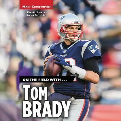 On the Field with...Tom Brady