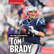 On the Field with...Tom Brady