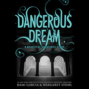 Dangerous Dream: A Beautiful Creatures Story