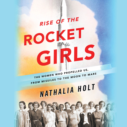 Rise of the Rocket Girls