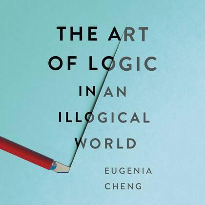 The Art of Logic in an Illogical World