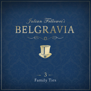 Julian Fellowes's Belgravia Episode 3