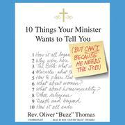 10 Things Your Minister Wants to Tell You