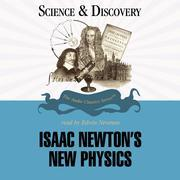 Isaac Newton's New Physics