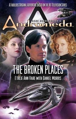 Gene Roddenberry's Andromeda: The Broken Places