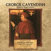Thomas Wolsey, the Late Cardinal