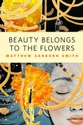 Beauty Belongs to the Flowers