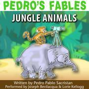 Pedro's Fables: Jungle Animals