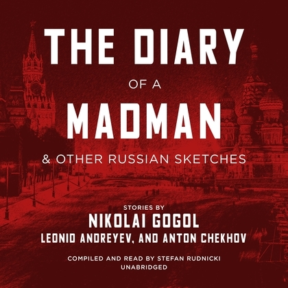 The Diary of a Madman, and Other Russian Sketches