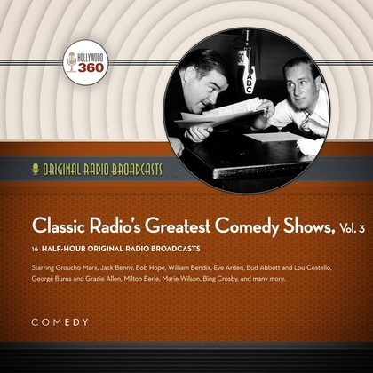 Classic Radio's Greatest Comedy Shows, Vol. 3