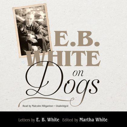 E. B. White on Dogs
