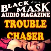 Trouble Chaser