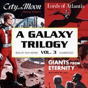 A Galaxy Trilogy, Vol. 3