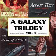 A Galaxy Trilogy, Vol. 4
