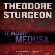 To Marry Medusa