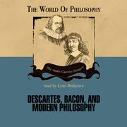Descartes, Bacon, and Modern Philosophy