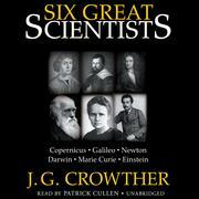 Six Great Scientists