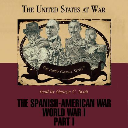 The Spanish-American War and World War I, Part 1