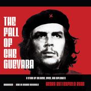 The Fall of Che Guevara