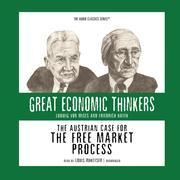The Austrian Case for the Free Market Process
