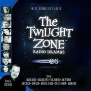 The Twilight Zone Radio Dramas, Vol. 26