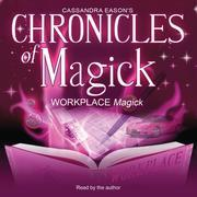 Chronicles of Magick: Workplace Magick