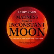 Madness from the Inconstant Moon