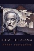 Lee at the Alamo