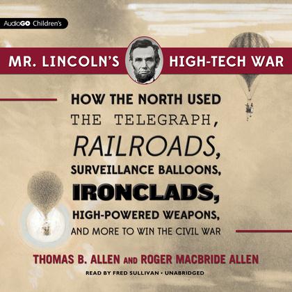 Mr. Lincoln's High-Tech War