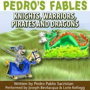 Pedro's Fables: Knights, Warriors, Pirates, and Dragons