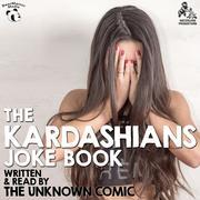 The Kardashians Joke Book by The Unknown Comic, a.k.a.  Murray Langston