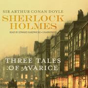 Sherlock Holmes: Three Tales of Avarice
